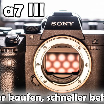📷 Sony a7 III günstiger kaufen und schneller bekommen? Grau-Import erklärt! 💰