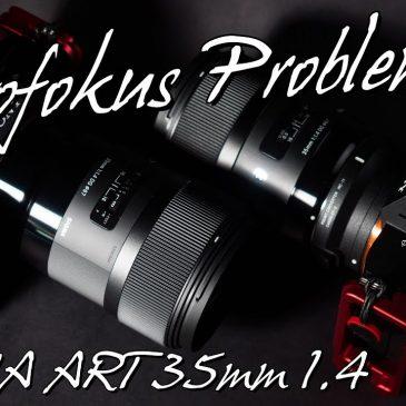 📷 SIGMA Art 35mm 1.4 – Autofokus Probleme bei der SONY E-Mount Version?!
