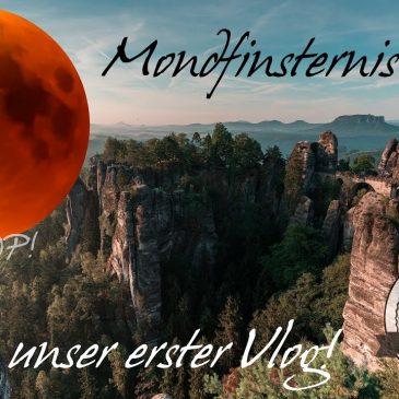 Mondfinsternis 2018 in der sächsischen Schweiz unser erster Foto-Vlog!