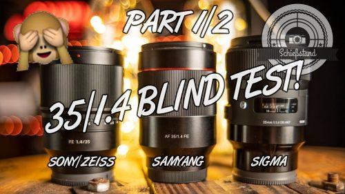 35/1.4 Blind-Test – SONY, SAMYANG und SIGMA ! Wer hat das beste 35mm Objektiv?